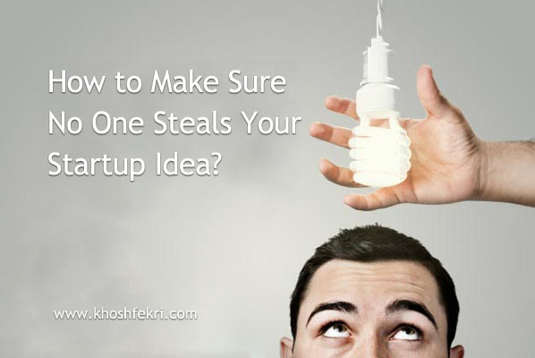 How to Make Sure No One Steals Your Startup Idea?